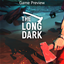 The Long Dark Hands On Preview